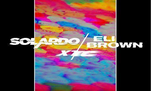 Solardo x Eli Brown - XTC